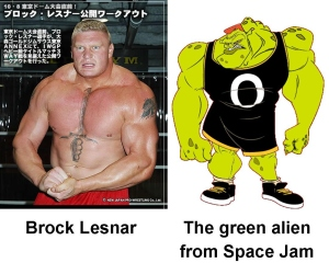 Lesnar's look-a-like was a toss-up between this alien thing and Ludvig Borga. I'd say I've made the right choice.